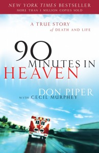 Don's Piper's book, 90 Minutes In Heaven