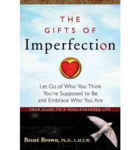 The Gifts of Imperfection 279x300 Accomplishments and Acquisitions vs. Joy and Meaning  Marcello Recommends: The Gifts of Imperfection by Brené Brown