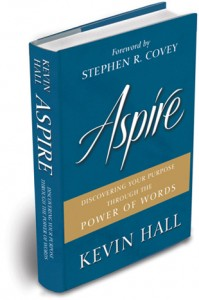 "AspireCover 3D 199x300 A Passion for Purposeful Living  Marcello Recommends:  ""Aspire"" by Kevin Hall"