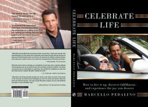Celebrate Life, The Book, Marcello Pedalino, Mark Pedalino, How to live it up, discover fulfillment, and experience the joy you deserve